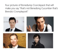 "Tumblr, Blog, and Http: four pictures of Bonedump Crunclepack that will  make you say ""that's not Benedong Cucumber that's  Brendict Cromplepork""  r0  2 memehumor:  Wait A Second!"