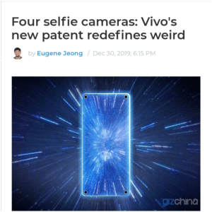 Oh they are so naive, I am jealous.: Four selfie cameras: Vivo's  new patent redefines weird  by Eugene Jeong / Dec 30, 2019, 6:15 PM  gizchina Oh they are so naive, I am jealous.