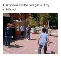 Memes, Best, and Game: Four square was the best game of my  childhood  mgteen.S (: