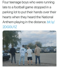 Merica.: Four teenage boys who were running  late to a football game stopped in a  parking lot to put their hands over their  hearts when they heard the National  Anthem playing in the distance. bit.ly/  2DGOU1Z  Mike Ullery J Merica.