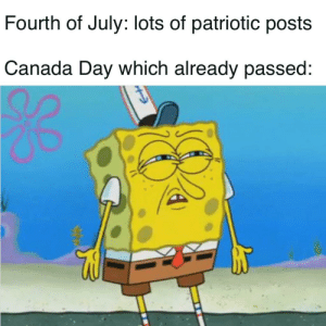WhAt AbOuT CAnAdA dAy: Fourth of July: lots of patriotic posts  Canada Day which already passed: WhAt AbOuT CAnAdA dAy