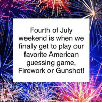 merica america usa fireworks: Fourth of July  weekend is when we  finally get to play our  favorite American  guessing game,  Firework or Gunshot! merica america usa fireworks