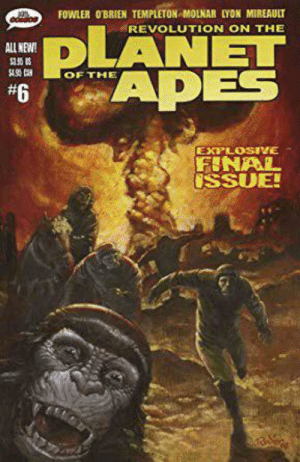 Destiny, Game, and Revolution: FOWLER O'BRIEN TEMPLETON MOLNAR LYON MIREAULT  REVOLUTION ON THE  PLANET  APES  ALL NEW!  OF THE  #6  EXPLOSIVE  FINAL  OSSUE! When you join a survival game to find 3 OEM titans running Mind Benders