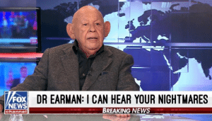 Scary af.: FOX DR EARMAN: I CAN HEAR YOUR NIGHTMARES  NEWS  BREAKING NEWS  channe1 Scary af.