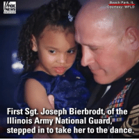 Memes, Army, and Beach: FOX  EWS  Beach Park, IL  Courtesy: WFLD  First Sgt. Joseph Bierbrot of the  Illinois Army National Guard,  stepped in to take her to the dance. An Illinois national guardsman stepped in to take a 5-year-old girl to a father-daughter dance after her father was killed in a military exercise in 2017.