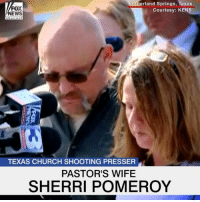 """""""Our church was not comprised of members or parishioners. We were a very close family. We ate together, we laughed together, we cried together and we worshipped together. Now, most of our church family is gone."""" First Baptist Church Pastor Frank Pomeroy and his wife Sherri spoke about the victims, including their daughter Annabelle, who died in Sunday's shooting at their church.: FOX  EWS  rland Springs, Texas  Courtesy: KENS  ehanne  TEXAS CHURCH SHOOTING PRESSER  PASTOR'S WIFE  SHERRI POMEROY """"Our church was not comprised of members or parishioners. We were a very close family. We ate together, we laughed together, we cried together and we worshipped together. Now, most of our church family is gone."""" First Baptist Church Pastor Frank Pomeroy and his wife Sherri spoke about the victims, including their daughter Annabelle, who died in Sunday's shooting at their church."""
