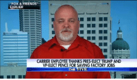 """Rivee: """"FOX & FRIENDS""""  EARLIER  OLD NA  CARRIER EMPLOYEE THANKS PRES-ELECT TRUMP AND  VP-ELECT PENCE FOR SAVING FACTORY JOBS  THE RIVE"""