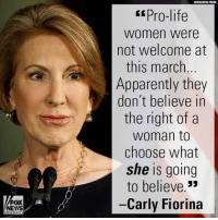 "Memes, Carly Fiorina, and 🤖: FOX  NEVIS  pro-life  Women were  not welcome at  this march...  Apparently they  don't believe in  the right of a  Woman to  choose what  she is going  to believe  33  Carly Fiorina On ""Sunday Morning Futures,"" Carly Fiorina gave her take on yesterday's Women's March on Washington."