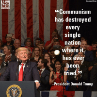 Yesterday in his speech in Miami outlining a new Cuba policy, President Donald J. Trump did not mince words describing Communism's legacy.: FOX  NEWS  Associated Press  E Communism  has destroyed  every  single  nation  where it  has ever  bee  tried  53  -President Donald Trump Yesterday in his speech in Miami outlining a new Cuba policy, President Donald J. Trump did not mince words describing Communism's legacy.