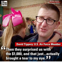 """Memes, News, and Shopping: FOX  NEWS  Boise, Idaho  Courtesy: KNIN  David Tippery: U.S. Air Force Member  GThen they surprised us with  the $1,000, and that just...actually  brought a tear to my eye. """" Ten military families in Idaho received a surprise $1,300 grocery shopping spree after supermarket chain Albertsons and meat company Eckrich partnered up to thank the troops. ProudAmerican"""
