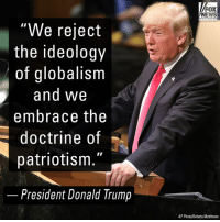 """America is governed by Americans."" During an address to the United Nations General Assembly, President Trump spoke about American sovereignty.: FOX  NEWS  c h an ne I  ""We reject  the ideology  of globalism  and We  embrace the  doctrine of  patriotism.""  -  President Donald Trump  AP Photo/Bebeto Matthews ""America is governed by Americans."" During an address to the United Nations General Assembly, President Trump spoke about American sovereignty."