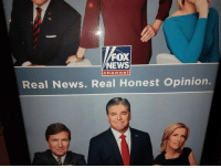 Is this not oxymoronic?: FOX  NEWS  channel  Real News. Real Honest Opinion. Is this not oxymoronic?