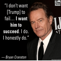 """Breaking Bad"" actor Bryan Cranston, notably outspoken against then-candidate Donald Trump, recently changed his tone. Cranston said regardless of political affiliations, he'll support anyone with ""a good idea"" and slammed people who wanted the president to fail.: FOX  NEWS  ""