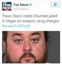 """""""Hey dad, can you bail me out?"""" How much is it!? """"$5,000"""" The best I can do is $325: Fox News  FOX  NEWS  @Fox News  Corm  Pawn Stars' celeb Chumlee jailed  in Vegas on weapon, drug charges  fxn.ws/1UATLs9 """"Hey dad, can you bail me out?"""" How much is it!? """"$5,000"""" The best I can do is $325"""