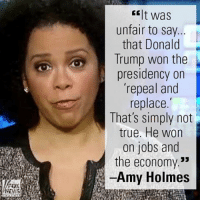 "Memes, 🤖, and Fox: FOX  NEWS  It was  unfair to say  that Donald  Trump won the  presidency on  'repeal and  replace.  That's simply not  true. He won  on jobs and  the economy  Amy Holmes On ""Media Buzz,"" Amy Holmes refuted the analysis that President Donald Trump's healthcare loss is a major failure of a campaign goal."