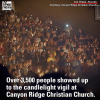 Church, Memes, and Music: FOX  NEWS  Las Vegas, Nevada  Courtesy: Canyon Ridge Christian Church  Over 3,500 people showed up  to the candlelight vigil at  Canyon Ridge Christian Church. AMAZING GRACE: Thousands gathered in LasVegas for a candlelight vigil to honor victims of the horrific shooting that took place during a country music festival.
