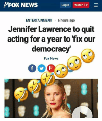Confidence, The Hunger Games, and Jennifer Lawrence: FOX NEWS  Login Watch TV  ENTERTAINMENT 6 hours ago  Jennifer Lawrence to quit  acting for a year to fix our  democracy  Fox News I think Hunger Games gave her way too much confidence in overthrowing governments 😂😂😂 jenniferlawrence . . . . . MAGA millennialrepublicans donaldtrump buildthewall mypresident trump2020 merica fakenews republican rightwing draintheswamp conservative makeamericagreatagain trump liberallogic americafirst trumptrain bluelivesmatter backtheblue triggered trumpmemes presidenttrump snowflakes