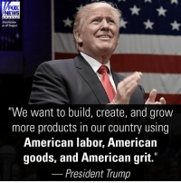 """""""America owes much of its success to the determination and ingenuity of its entrepreneurs, workers, and farmers, who drive our economy and support our military strength,"""" President DonaldTrump said in a statement.: FOX  NEWS  ohannel  (Rex Features  via APImages)  """"We want to build, create, and grow  more products in our country using  American labor, American  goods, and American grit.  President Trump """"America owes much of its success to the determination and ingenuity of its entrepreneurs, workers, and farmers, who drive our economy and support our military strength,"""" President DonaldTrump said in a statement."""