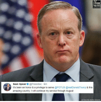 Memes, News, and White House: FOX  NEWS  Sean Spicer@PressSec 6nm  It's been an honor & a privilege to serve @POTUS @realDonaldTrump & this  amazing country. I will continue my service through August SeanSpicer tweeted this message after he resigned as the White House press secretary.
