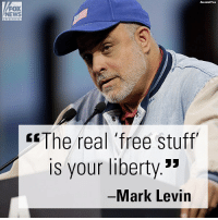 "Friends, Memes, and News: FOX  NEWS  The real 'free stuff  is your liberty.3""  Mark Levin On ""FOX & Friends Weekend,"" Mark Levin talked about the true meanings of ""liberty"" and ""freedom."""