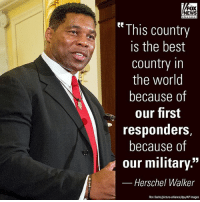 "Memes, News, and Best: FOX  NEWS  This country  is the best  country in  the world  because of  our first  responders,  because of  our military.""  Herschel Walker  Ron Sachs/picture-alliance/dpa/AP Images On ""@foxandfriends,"" Herschel Walker shared his thoughts on first responders and the military in the United States."