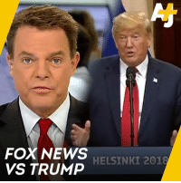 Memes, News, and Fox News: FOX NEWS  VS TRUMP  HELSINKI 2018 Fox News hosts are calling out Trump on Russia.