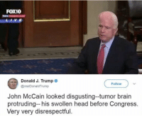 """Head, Brain, and Cancer: FOX10  FOXIO PHCENIX.COM  Donald J. Trump  @realDonaldTrump  Follow  John McCain looked disgusting-tumor brain  protruding-- his swollen head before Congress.  Very very disrespectful. <p>MCCAIN&rsquo;S BRAIN CANCER HOT ON THE MARKET RIGHT NOW, BUY BUY BUY BEFORE IT SPREADS via /r/MemeEconomy <a href=""""http://ift.tt/2tRQ0vF"""">http://ift.tt/2tRQ0vF</a></p>"""