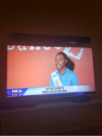 Apparently, Funny, and Houston: FOX26  9:16 87  JIZYAH SHORTS  MISS HOUSTON 2018  YOUR GULF COAST WEATHER AUTHORITY Apparently Miss Houston will make you...