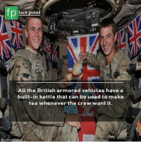 Memes, The Crew, and British: fp  fact point  All the British armored vehicles have a  built-in kettle that can be used to make  tea whenever the crew want it.  for sou  au ☕