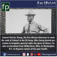 guise: fp  FactPoint  source: factpoint.net  Colonel Charles Young, the first African American to reach  the rank of Colonel in the US Army. After being denied pro-  motion to brigadier general under the guise of fitness, he  rode on horseback from Wilberforce, Ohio, to Washington,  D.C. to disprove rumors of his poor health.