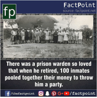 Anaconda, Facts, and Friends: fp  FactPoint  source: factpoint.net  There was a prison warden so loved  that when he retired, 100 inmates  pooled together their money to throw  him a party.  f/thefactpoint G+/factpoint Fact sources mentioned at www.FactPoint.net- did you know fact point , education amazing dyk unknown facts daily facts💯 didyouknow follow follow4follow earth science commonsense f4f factpoint instafact awesome world worldfacts like like4ike tag friends Don't forget to tag your friends 👍