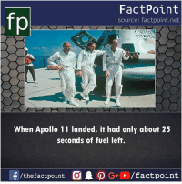 Memes, Apollo, and 🤖: fp  FactPoint  source: factpoint.net  UNTED  STATES  When Apollo 11 landed, it had only about 25  seconds of fuel left.  f  /thefactpoint C  AO G+ / factpoint Just 25 seconds 😮