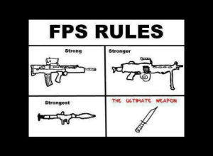 Strong, Weapon, and For: FPS RULES  Strong  Stronger  THE ULTIMATE WEAPON  Strongest FPS for beginners.