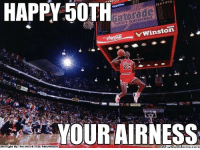 Air Jordan, Birthday, and Nba: FPTS  HAPPY 50TH  PLR  Winston  YOUR AIRNESS  What loll LIKE to wish Michael 'Air' Jordan a Happy 50th Birthday! #GOAT