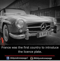 Memes, France, and 🤖: FR PP 870  France was the first country to introduce  the licence plate  f/didyouknowpagel@didyouknowpage