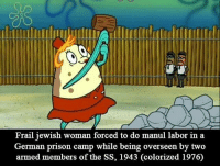 """Dank, Meme, and Prison: Frail jewish woman forced to do manul labor in a  German prison camp while being overseen by two  armed members of the SS, 1943 (colorized 1976) <p>Labor via /r/dank_meme <a href=""""http://ift.tt/2zgRpTI"""">http://ift.tt/2zgRpTI</a></p>"""