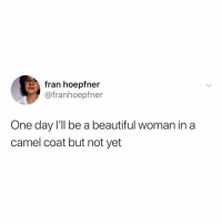 @ everyone during the snow today: fran hoepfner  @franhoepfner  One day l'll be a beautiful woman in a  camel coat but not yet @ everyone during the snow today