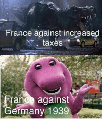 Memes, Taxes, and France: France against increased  taxes  rance against  Germany 1939