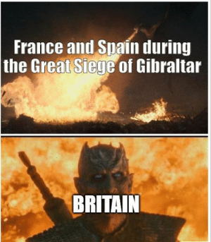 Oh is this your Rock? Come and take it: France and Spain during  the Great Siege of Gibraltar  BRITAIN Oh is this your Rock? Come and take it