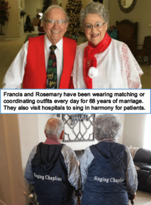 A couple that dresses together, stays together!: Francis and Rosemary have been wearing matching or  coordinating outfits every day for 68 years of marriage.  They also visit hospitals to sing in harmony for patients  Singing Chaplins  Singing Chapli A couple that dresses together, stays together!