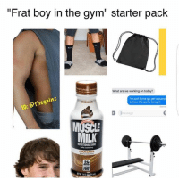 """Frat Boy, What Ares, and Milk: """"Frat boy in the gym"""" starter pack  What are we working on t  gainz  othe I'm just tryna go get a pump  before the party tonight.  MUSCLE  MILK  NUTRITONAL SHARE  CHOCOLATE  FRE Incoming..."""