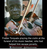 Music Teacher: Frazao Torquato playing the violin at the  funeral of his music teacher, who had  helped him escape poverty.  /didyouknowpagel  @didyouknowpage