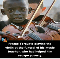 Music Teacher: Frazao Torquato playing the  violin at the funeral of his music  teacher, who had helped him  escape poverty.
