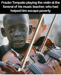 This is so powerful 😔💔🙏: Frazao Torquato playing the violin at the  funeral of his music teacher, who had  helped him escape poverty This is so powerful 😔💔🙏