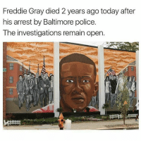 "Black Lives Matter, Memes, and Police: Freddie Gray died 2 years ago today after  his arrest by Baltimore police.  The investigations remain open. ""They killed him, point blank!"" - Repost @blkgirlblog - FreddieGray blacklivesmatter baltimore policebrutality"
