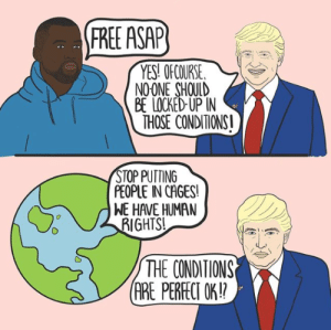 art by @caitlinjohnsdesigns: (FREE ASAP  YES! OF COURSE  NO ONE SHOULD  BE LOCKED UP IN  THOSE CONDITIONS!  STOP PUTTING  PEOPLE IN CAGES!  WE HAVE HUMAN  RIGHTS!  THE CONDITIONS  (ARE PERFECT OK!? art by @caitlinjohnsdesigns