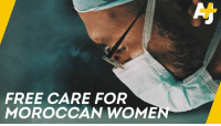"Doctor, Memes, and Access: FREE CARE FOR  MOROCCAN WOME ""I never went to the hospital, even if I was in pain.""   Many women in Morocco don't have access to reproductive healthcare. So this doctor is stepping up to treat them for free."