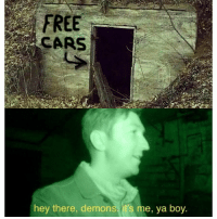 Cars, Memes, and Free: FREE  CARS  hey there, demons, t's me, ya boy. Worth the risk.