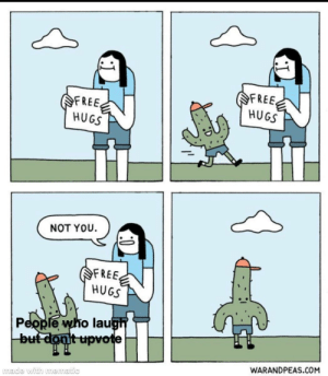 I saw the format opportunity: FREE  HUGS  FREE  HUGS  NOT YOU.  FREE  HUGS  People who laugh  but dont upvote  WARANDPEAS.COM  made with mematic I saw the format opportunity