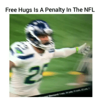 Funny, Free, and Frees: Free Hugs Is A Penalty In The NFL Lmaooo